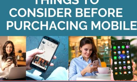 Things to consider before buying a new mobile phone